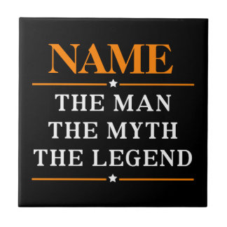 Personalized Name The Man The Myth The Legend Tile