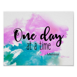 Personalized 'One day at a time' saying with name Poster