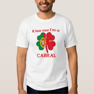 Personalized Portuguese Kiss Me I'm Cabral Shirts