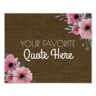 Personalized Quote | Floral Rustic Burlap Sign Poster