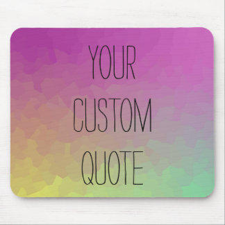 Personalized Quote Gradient Wallpaper Mousepad