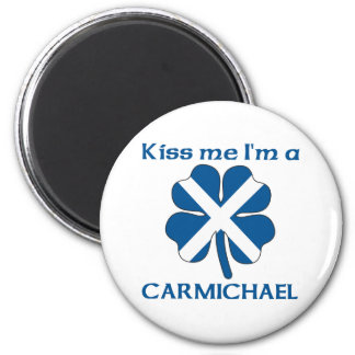 Personalized Scottish Kiss Me I'm Carmichael 2 Inch Round Magnet