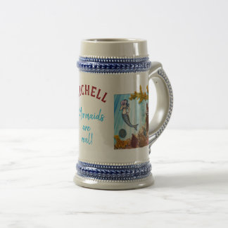 """Personalized Stein """"Mermaids are Real"""""""