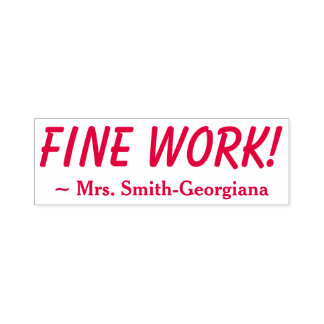 "Personalized Teacher Name + ""FINE WORK!"" Self-inking Stamp"