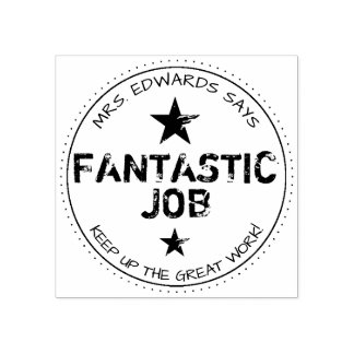 Personalized Teachers Fantastic Job Rubber Stamp