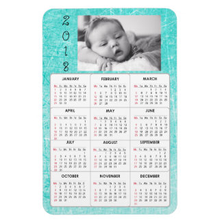 Personalized Teal Baby Photo  2018 Calendar Magnet