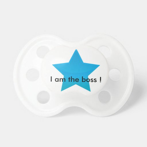 Personalized teat - I amndt the boss! Baby Pacifier