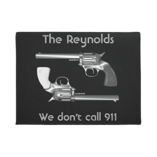 """Personalized """"We Don't Call 911"""" With Revolvers Doormat"""