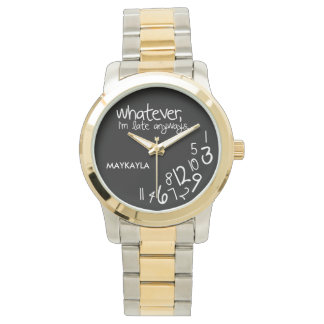 Personalized whatever, I'm late anyways Wrist Watches