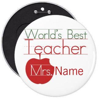 Personalized Worlds Best Teacher 6 Inch Round Button