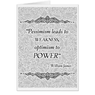Pessimism leads to weakness - Positive Quote´s Card