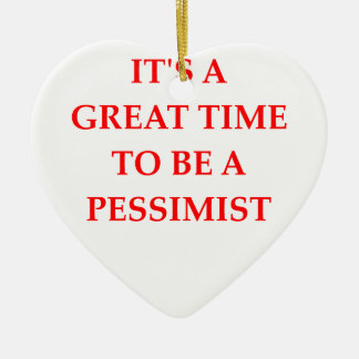 PESSIMIST CERAMIC ORNAMENT