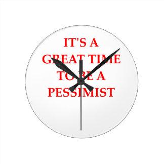 PESSIMIST ROUND CLOCK