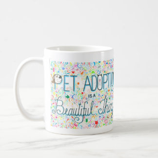 Pet Adoption is a Beautiful Thing Mug (YAH)