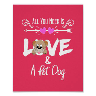 Pet Dog Owners Funny All You Need Is Love Poster