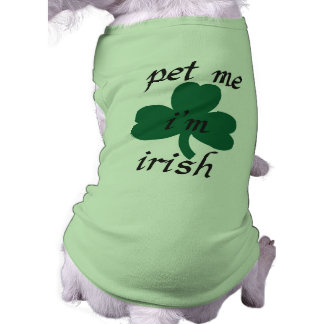 pet me i'am irish shirt