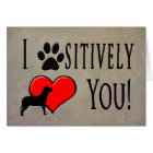 Pet to Owner Birthday- PAWSITIVELY LOVE YOU! - FUN Card