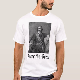 Peter the Great,  T-Shirt