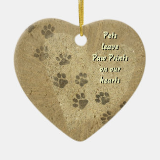 Pets leave Paw Prints on our Hearts Ceramic Ornament
