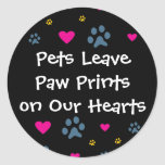 Pets Leave Paw Prints on Our Hearts Round Sticker