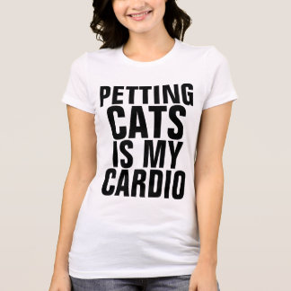PETTING CATS IS MY CARDIO, Funny T-shirts