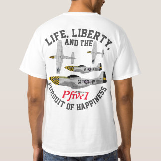 "Pfive1 P-51 ""Pursuit of Happiness"" T-Shirt"