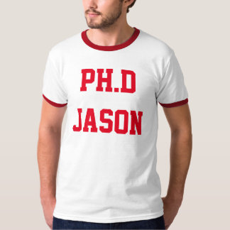 Ph.D Jason shirt