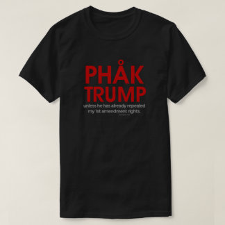 Phak Trump 1st amendment rights T-Shirt
