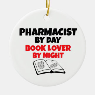 Pharmacist by Day Book Lover by Night Ceramic Ornament