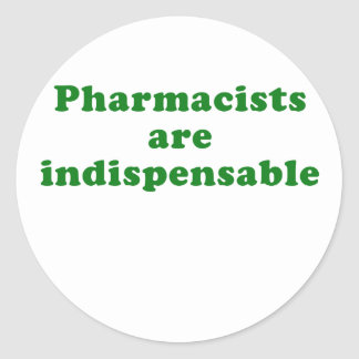 Pharmacists are Indispensable Classic Round Sticker
