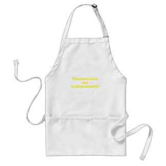 Pharmacists are Indispensable Standard Apron