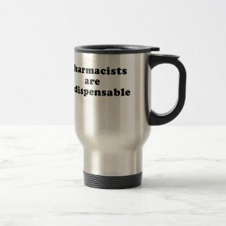 Pharmacists are Indispensable Travel Mug
