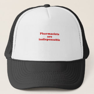 Pharmacists are Indispensable Trucker Hat