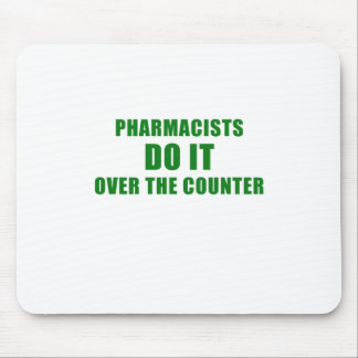 Pharmacists Do It Over the Counter Mouse Pad