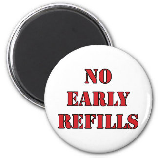 Pharmacy - No Early Refills 2 Inch Round Magnet
