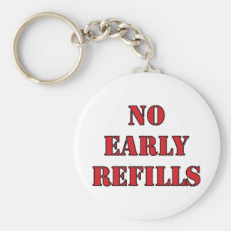 Pharmacy - No Early Refills Keychain