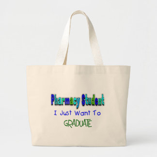 "Pharmacy Student ""Just Want To Graduate"" Canvas Bags"