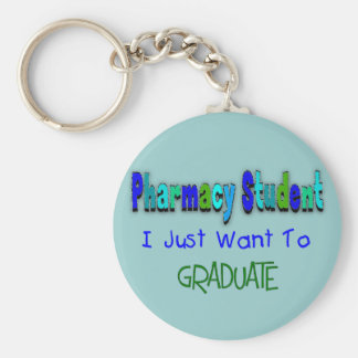 """Pharmacy Student """"Just Want To Graduate"""" Keychain"""