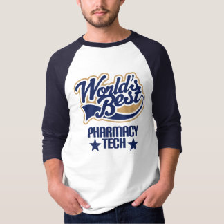 Pharmacy Tech Gift (Worlds Best) T Shirts