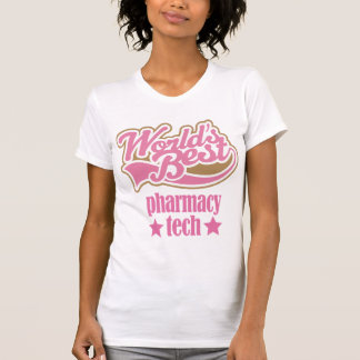 Pharmacy Tech Gift (Worlds Best) Tee Shirt