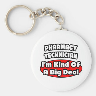 Pharmacy Technician .. Big Deal Keychain
