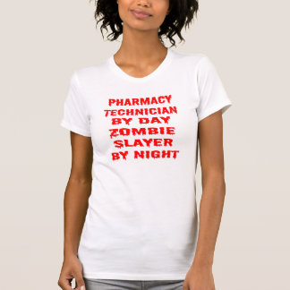 Pharmacy Technician by Day Zombie Slayer by Night T-Shirt