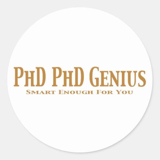 Phd Phd Genius Gifts Round Sticker