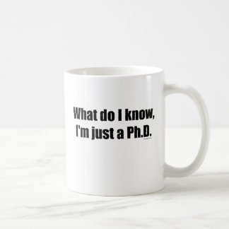 PhD - What do I know Basic White Mug