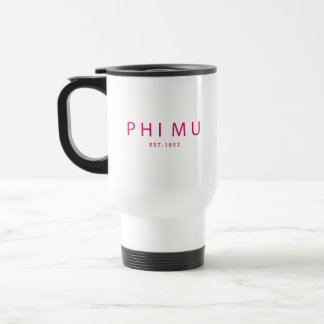 Phi Mu Modern Type Travel Mug