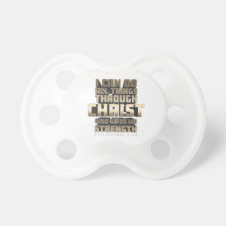 Phil4:13 I can do All things through Christ Pacifier