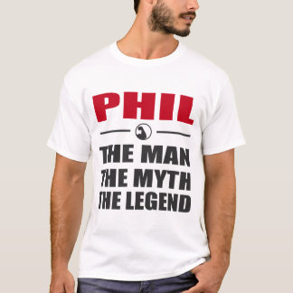 PHIL THE MAN THE MYTH THE LEGEND T-Shirt