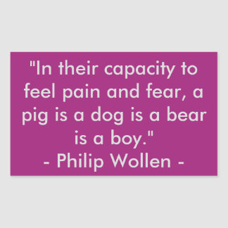 Philip Wollen Quote - Animal Rights Activist Sticker