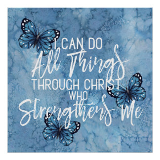 Philippians 4:13 Beautiful Blue Butterfly Design Poster
