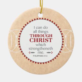 Philippians 4:13 - Christ Strengthens Me Ceramic Ornament